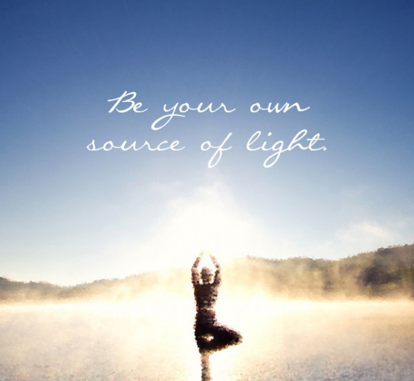 You Are Your Own Source of Light