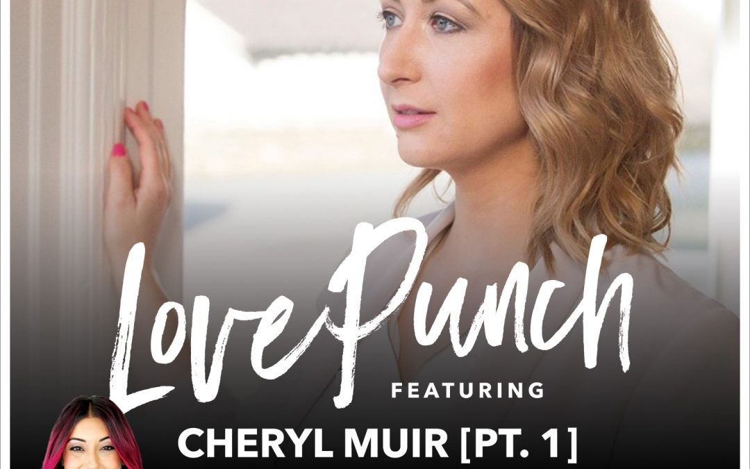 20: Conversation w/Cheryl Muir PT. 1