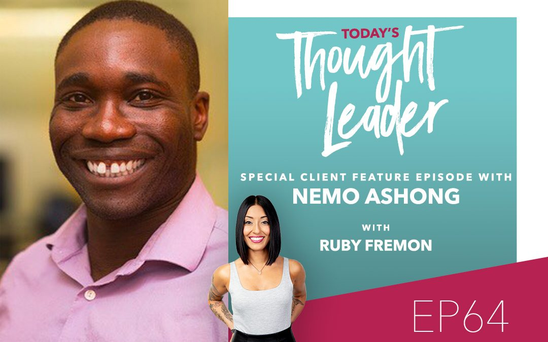 64: Pursuing Your Vision, Your Way with Nemo Ashong (Client Feature Series)