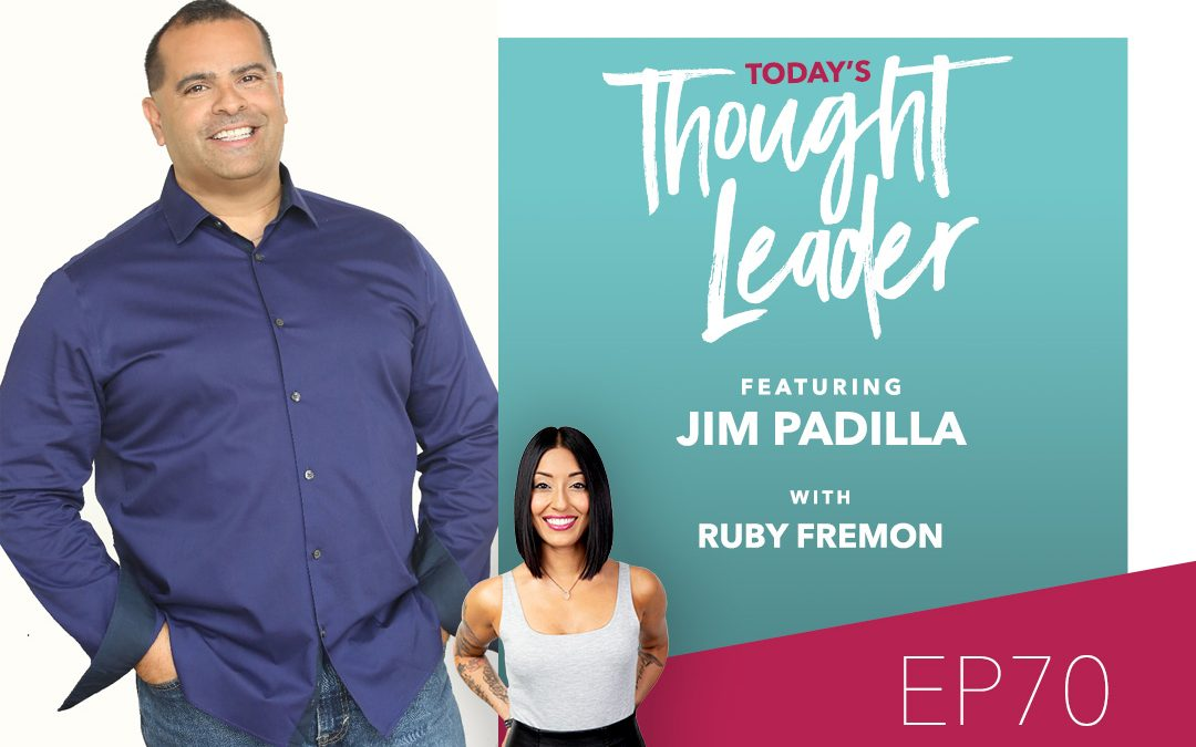 70: Mastering Sales with Jim Padilla