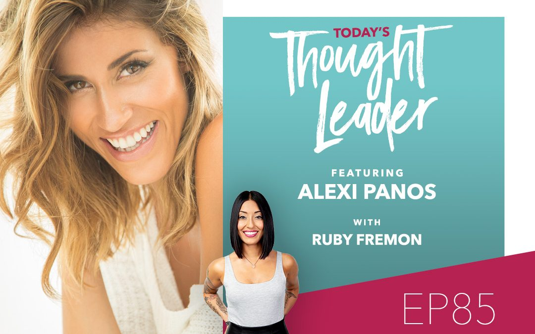 85: The Unsexy Side of Leadership with Alexi Panos