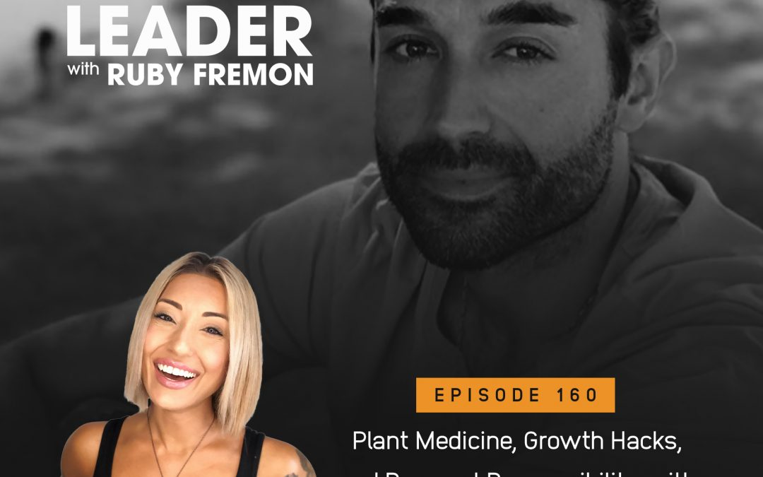 160: Plant Medicine, Growth Hacks, and Personal Responsibility with Anthony Dippolito